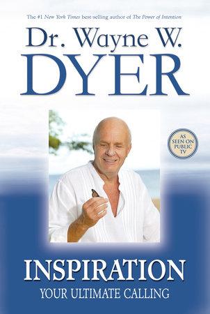 Inspiration by Dr. Wayne W. Dyer