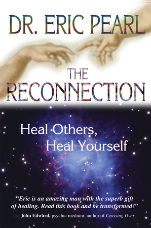 The Reconnection by Eric Pearl, Dr.