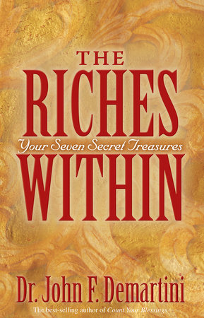 The Riches Within by Dr. John F. Demartini