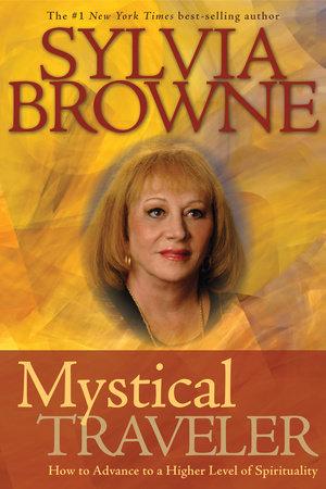 Mystical Traveler by Sylvia Browne