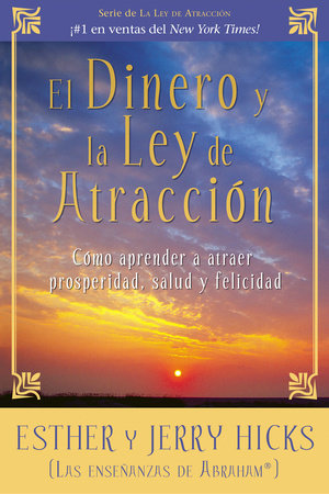 El Dinero y La Ley De Atraccion by Esther Hicks and Jerry Hicks