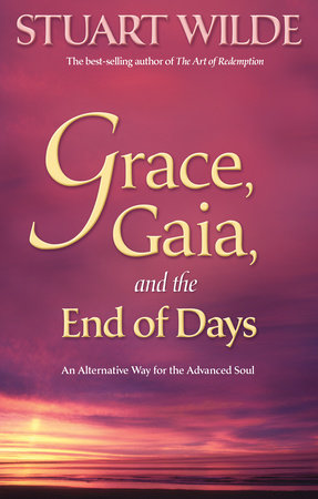 Grace, Gaia, and The End of Days by Stuart Wilde