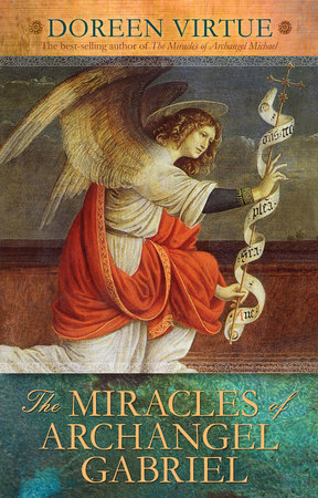 The Miracles of Archangel Gabriel by Doreen Virtue
