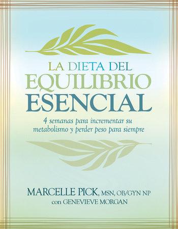 La Dieta del Equilibrio Esencial by Macelle Pick, MSN OB/GYN NP