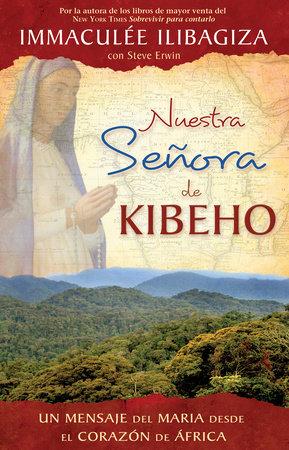 Nuestra Señora de Kibeho by Immaculee Ilibagiza
