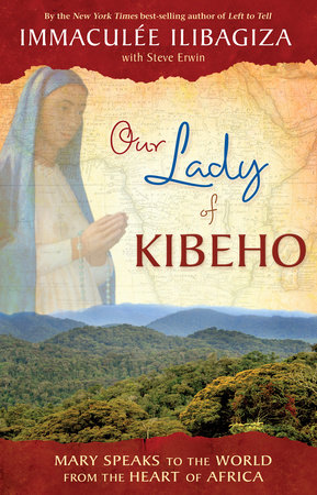 Our Lady of Kibeho by Immaculee Ilibagiza