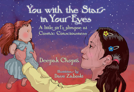 You With the Stars in Your Eyes by Deepak Chopra, MD