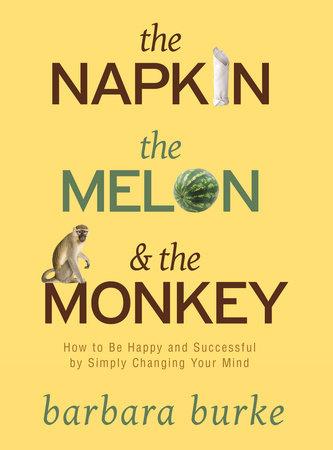 The Napkin The Melon & The Monkey by Barbara Burke