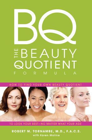 The Beauty Quotient Formula by Robert M Tornambe, M.D./F.A.C.S