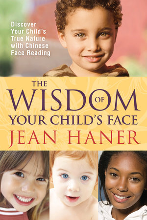The Wisdom of Your Child's Face by Jean Haner