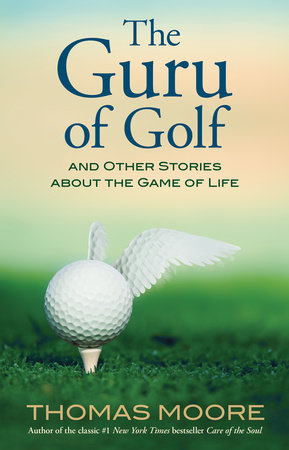 The Guru of Golf by Thomas Moore