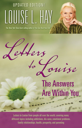 Letters to Louise by Louise Hay