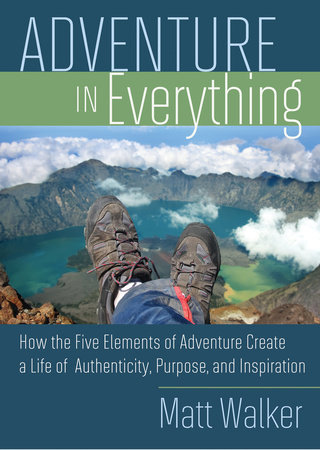 Adventure in Everything by Matthew Walker
