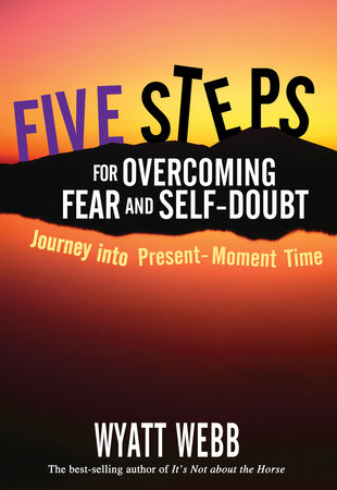 Five Steps to Overcoming Fear and Self Doubt by Wyatt Webb