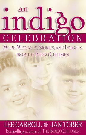Indigo Celebration by Lee Carroll and Jan Tober