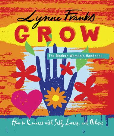 Grow - The Modern Woman's Handbook by Lynne Franks