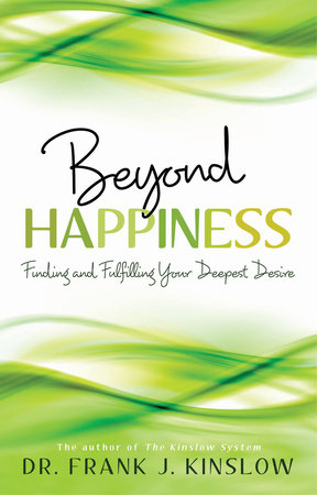 Beyond Happiness by Frank J. Kinslow, Dr.