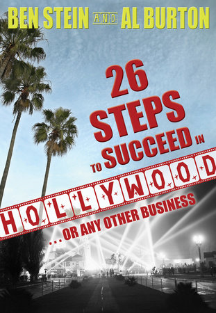 26 Steps to Succeed In Hollywood...or Any Other Business by Ben Stein and Al Burton