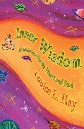 Inner Wisdom by Louise Hay