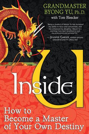 Inside U by Byong Grandmaster Yu, Ph.D.