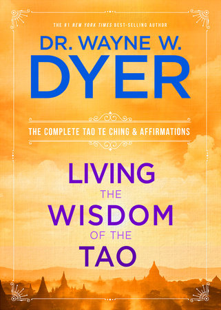 Living the Wisdom of the Tao by Dr. Wayne W. Dyer