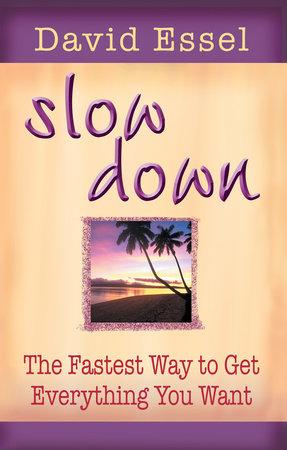 Slow Down by David Essel