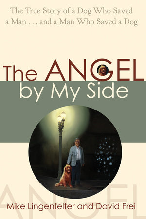 The Angel by My Side by Mike Lingenfelter and David Frei