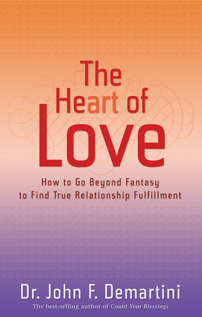 The Heart of Love by Dr. John F. Demartini