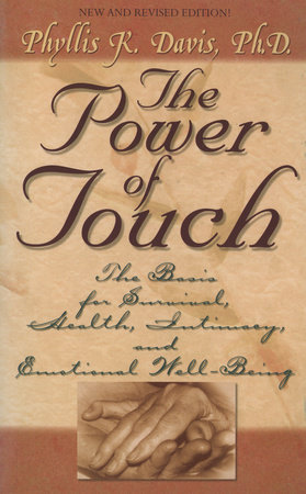 The Power of Touch by Phyllis Davis, Ph.D.