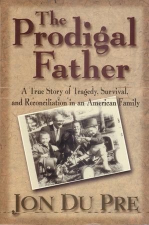 The Prodigal Father by Jon Du Pre