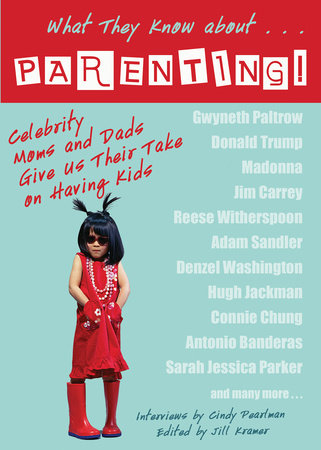 What They Know About...PARENTING! by Cindy Pearlman