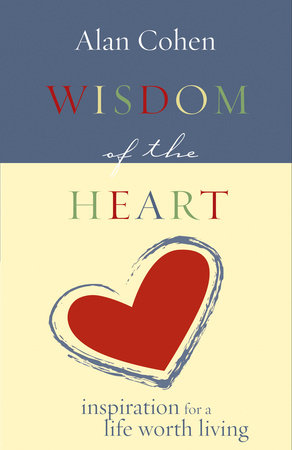Wisdom of the Heart by Alan Cohen
