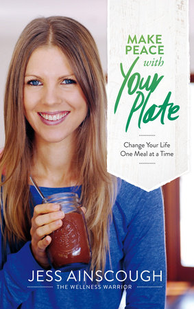Make Peace with Your Plate by Jessica Ainscough