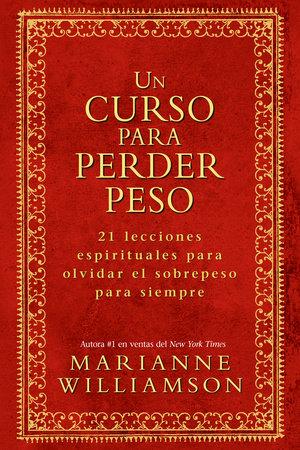 Un Curso Para Perder Peso by Marianne Williamson