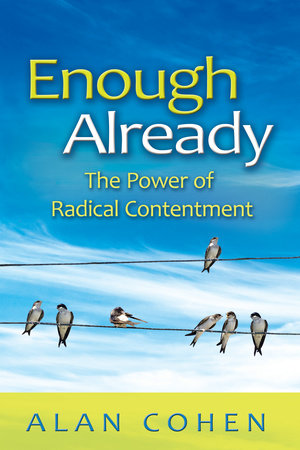 Enough Already by Alan Cohen