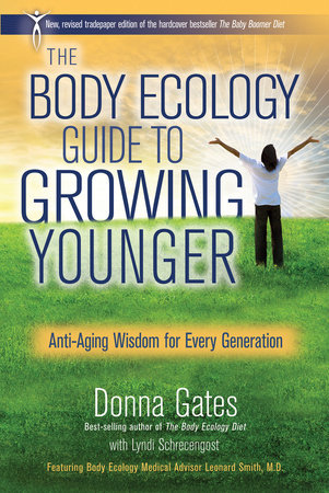 The Body Ecology Guide To Growing Younger by Donna Gates