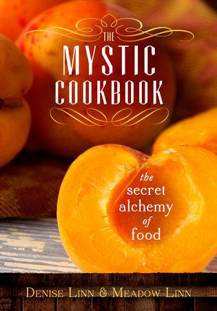 The Mystic Cookbook by Denise Linn and Meadow Linn