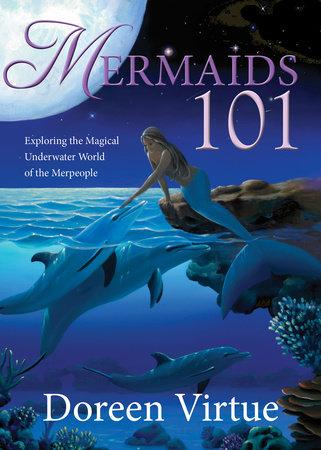 Mermaids 101 by Doreen Virtue