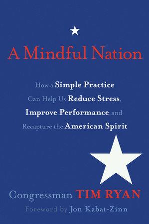 A Mindful Nation by Congressman Tim Ryan