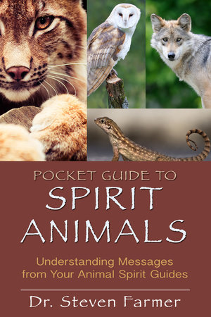 Pocket Guide to Spirit Animals by Steven D. Farmer