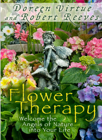 Flower Therapy by Doreen Virtue and Robert Reeves
