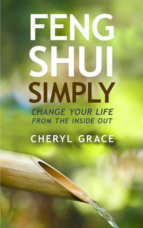 Feng Shui Simply by Cheryl Grace
