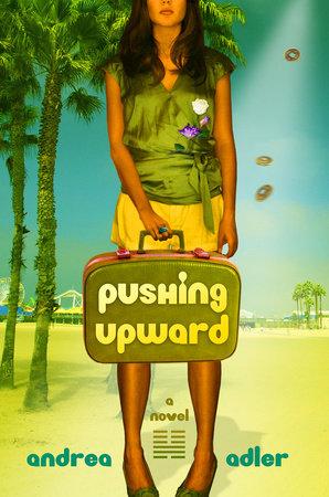 Pushing Upward by Andrea Adler