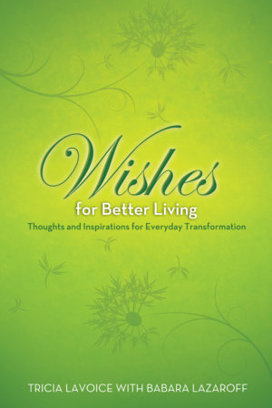 Wishes for Better Living by Tricia Lavoice