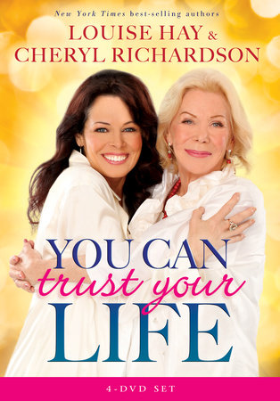 You Can Trust Your Life by Louise Hay and Cheryl Richardson