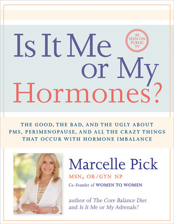 Is It Me or My Hormones? by Macelle Pick, MSN OB/GYN NP
