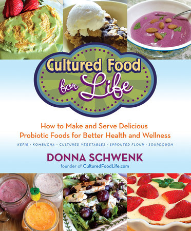Cultured Food for Life by Donna Schwenk