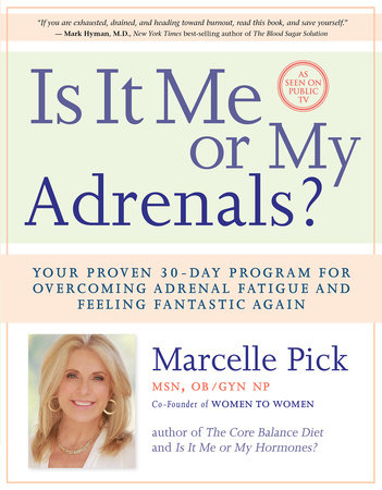 Is It Me or My Adrenals? by Macelle Pick, MSN OB/GYN NP