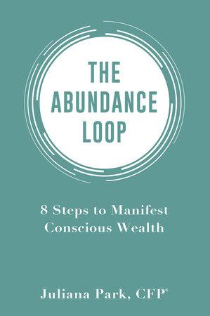The Abundance Loop by Juliana Park