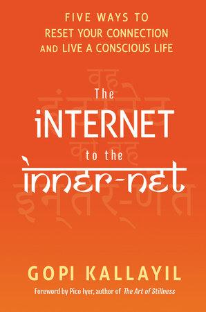 The Internet to the Inner-Net by Gopi Kallayil